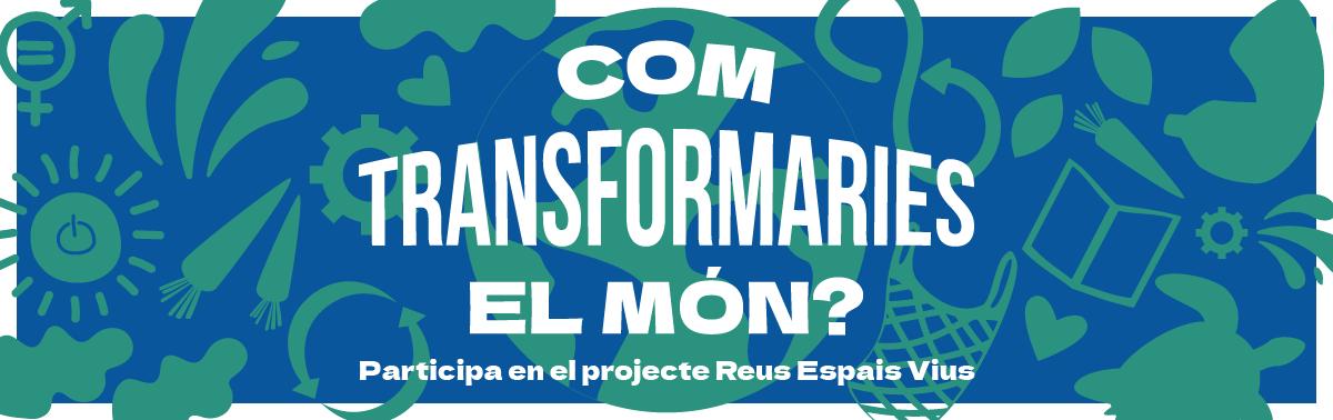 Com transformaries el món?