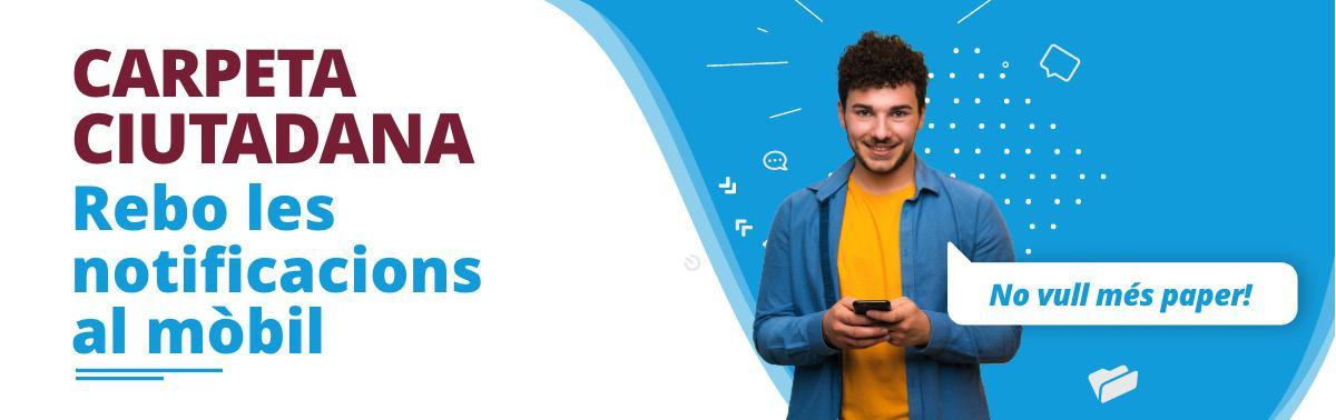 Accedeix a Carpeta ciutadana: notificacions al mòbil