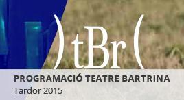 Accedeix a Teatre Bartrina. Programació tardor 2015
