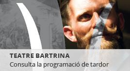 Accedeix a Programació de tardor al Teatre Bartrina
