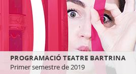 Accedeix a Programació del Teatre Bartrina. 1r sem 2019