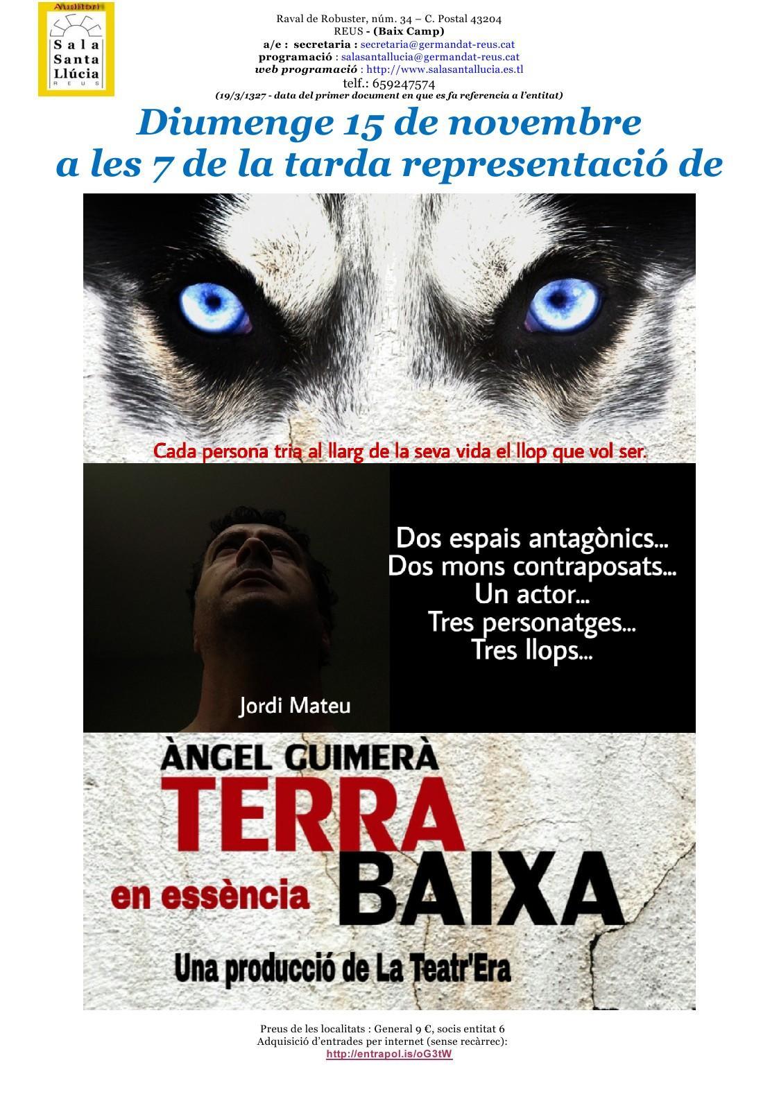 Sala Santa Llúcia: Representació de Terra Baixa en essència, a càrrec de la companyia de teatre LA TEATR'ERAE