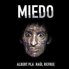 Albert Pla presenta MIEDO