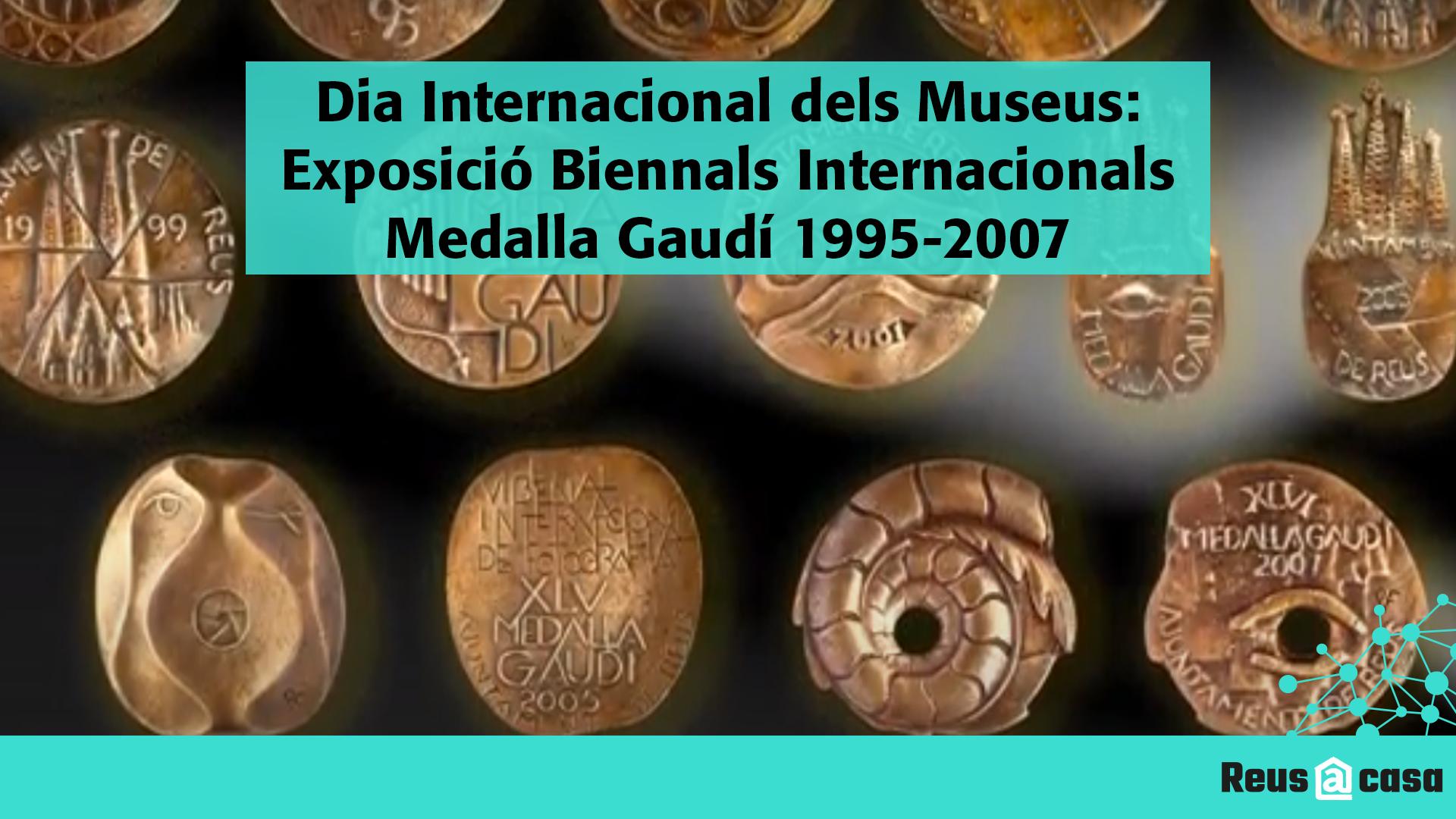 Dia Internacional dels Museus: Exposició Biennals Internacionals Medalla Gaudí 1995-2007