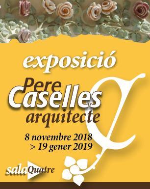 Exposició «Pere Caselles. Arquitecte»