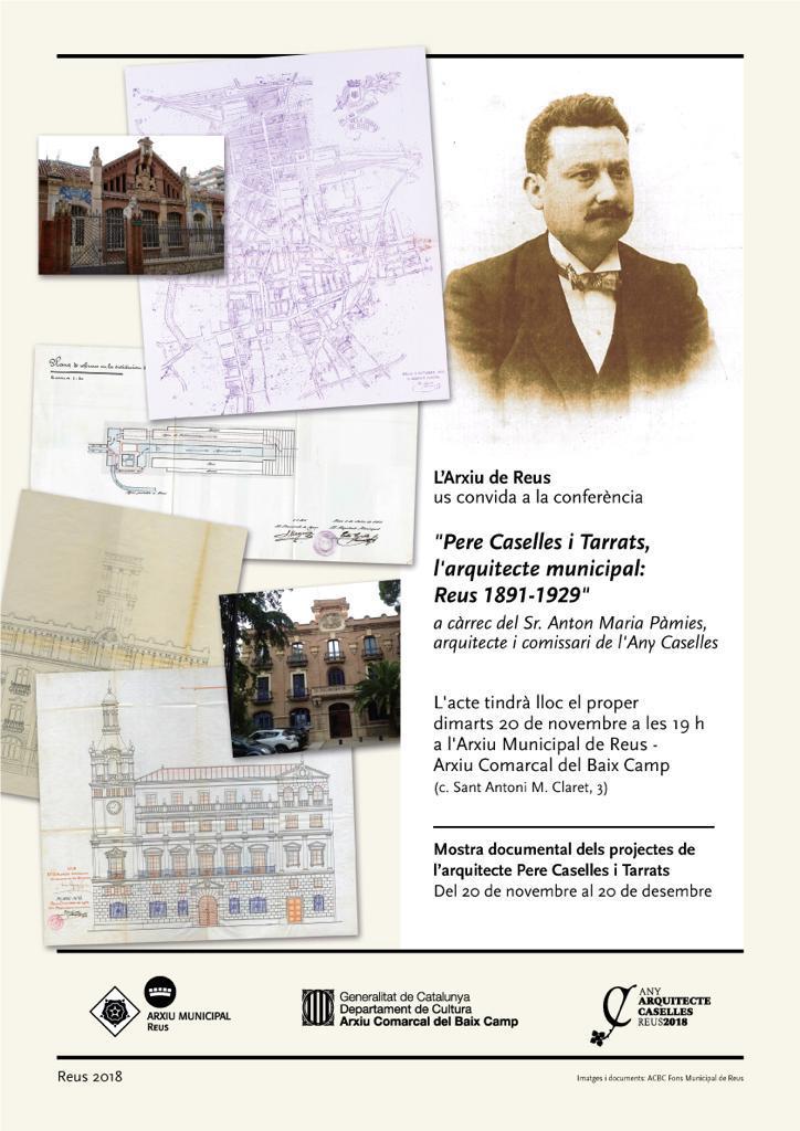 """Conferència """"Pere Caselles i Tarrats, arquitecte municipal: Reus 1891-1929"""""""