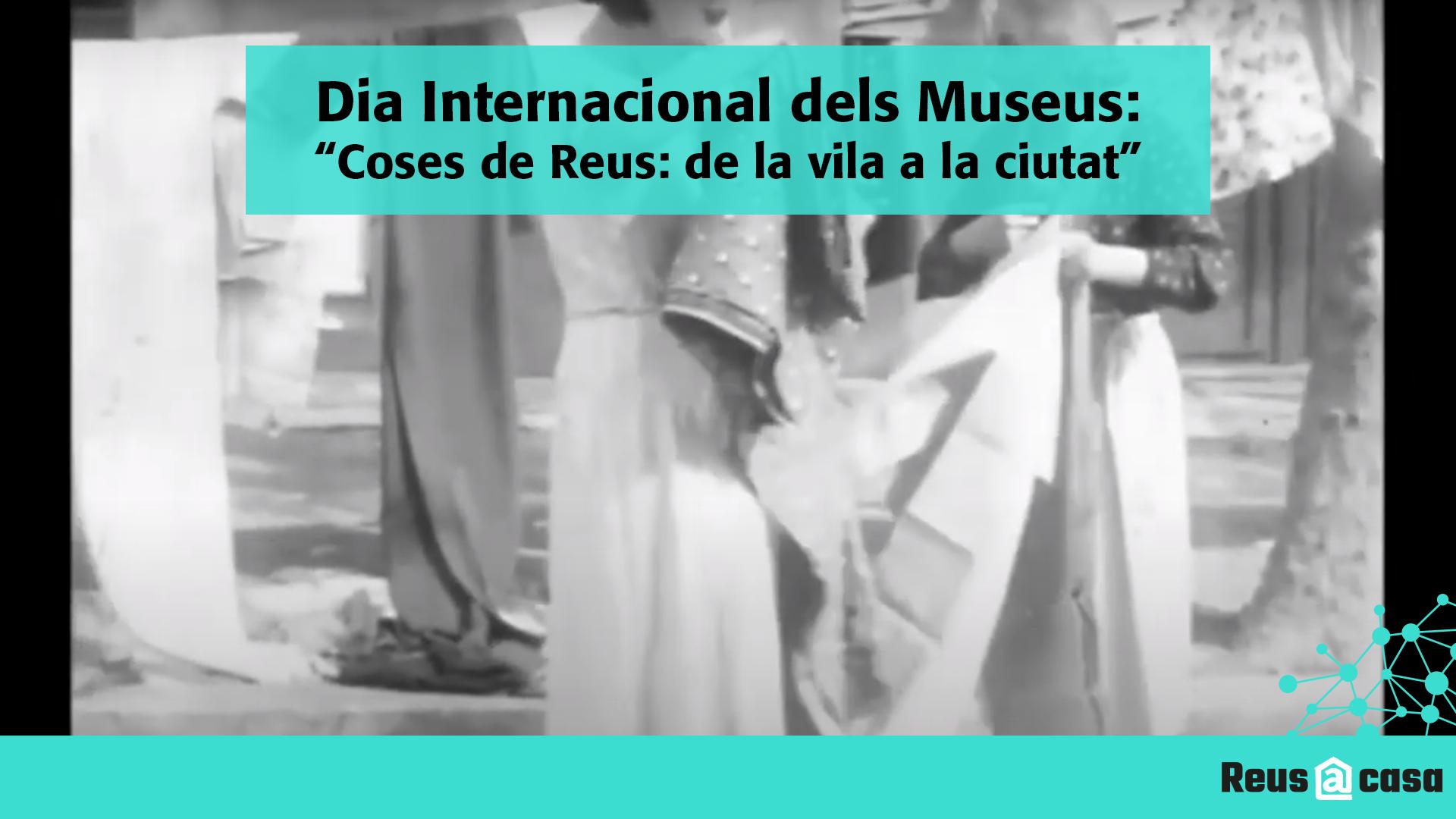 Dia Internacional dels Museus: Exposició Coses de Reus