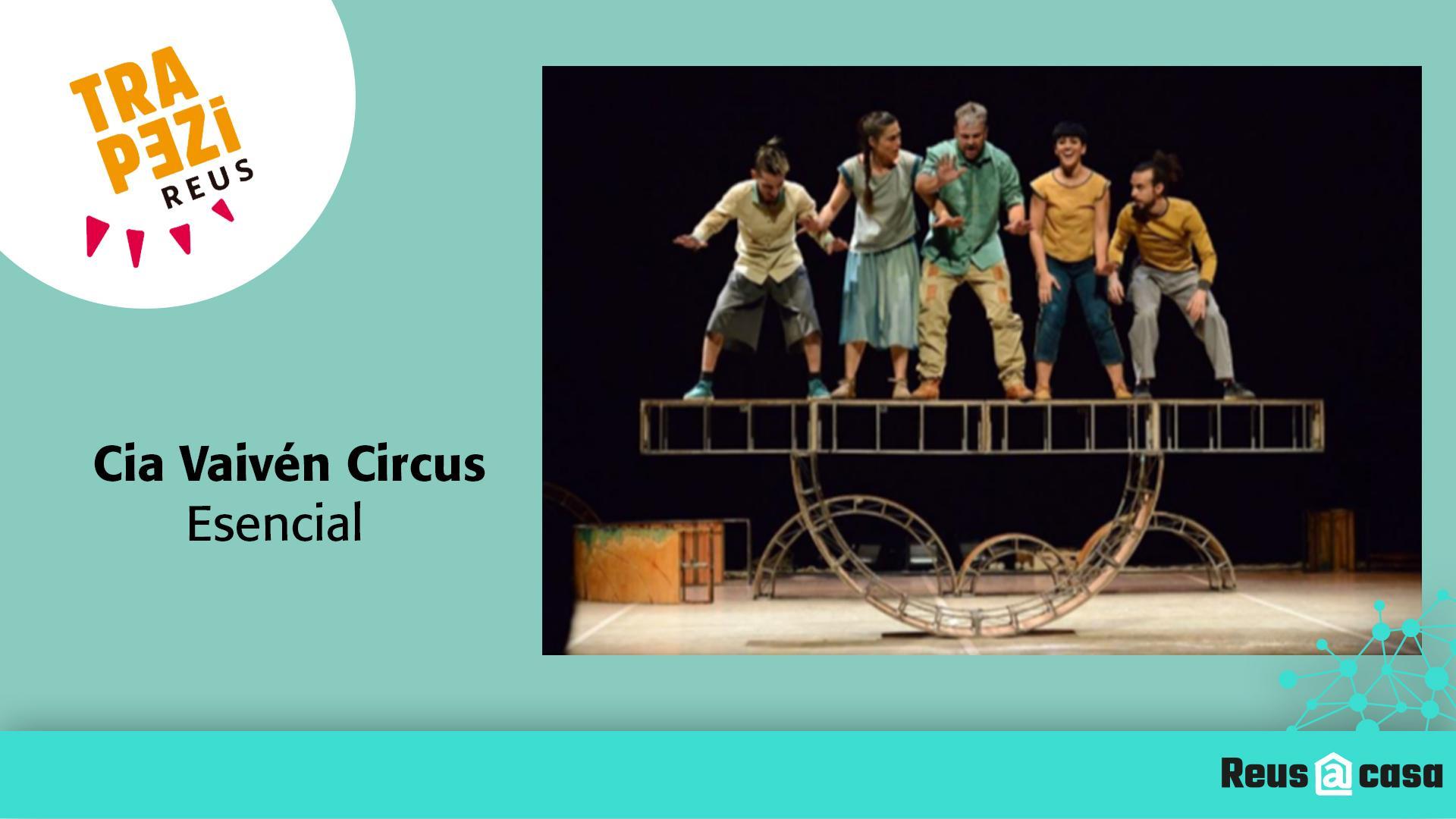 Fira Trapezi Reus: Cia Vaivén Circus – Esencial