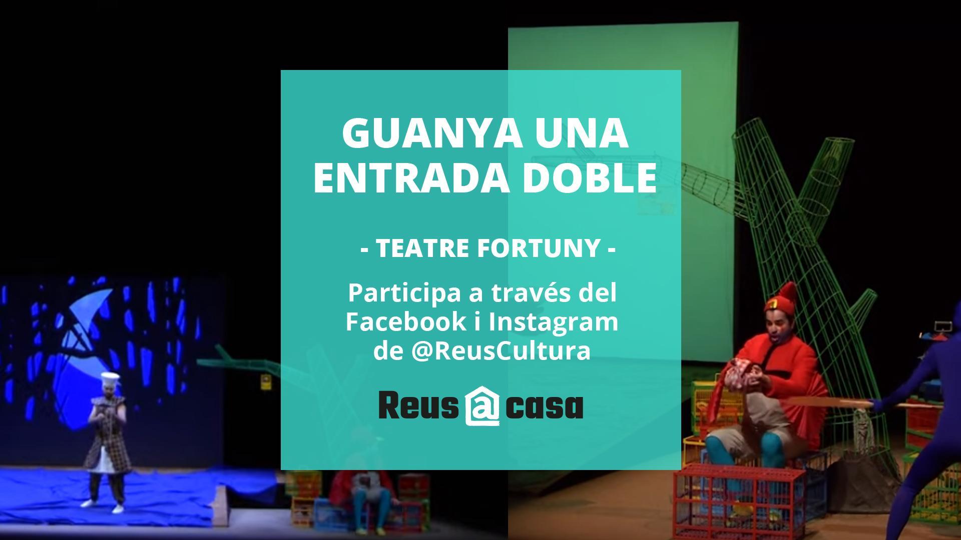 Teatre Fortuny: Sorteig de dues entrades dobles