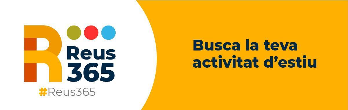 Reus 365: activitats d'estiu 2021
