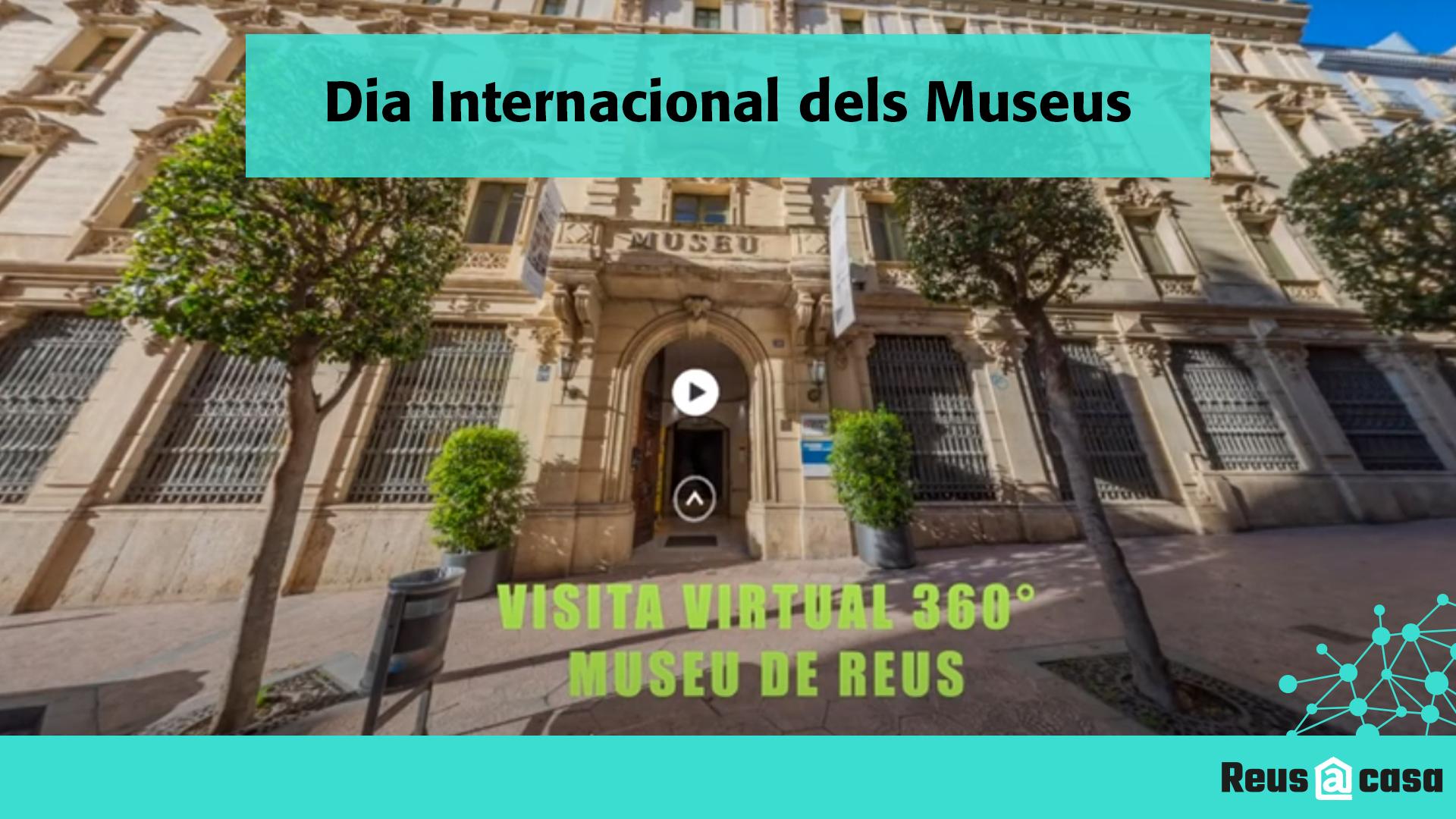 Dia Internacional dels Museus: Visita virtual 360° Museu de Reus 1ª Part