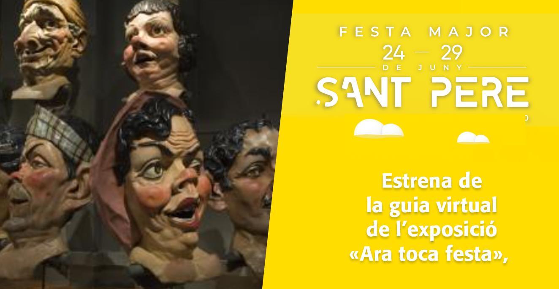Sant Pere 2020: Estrena de la guia virtual de l'exposició «Ara toca festa»