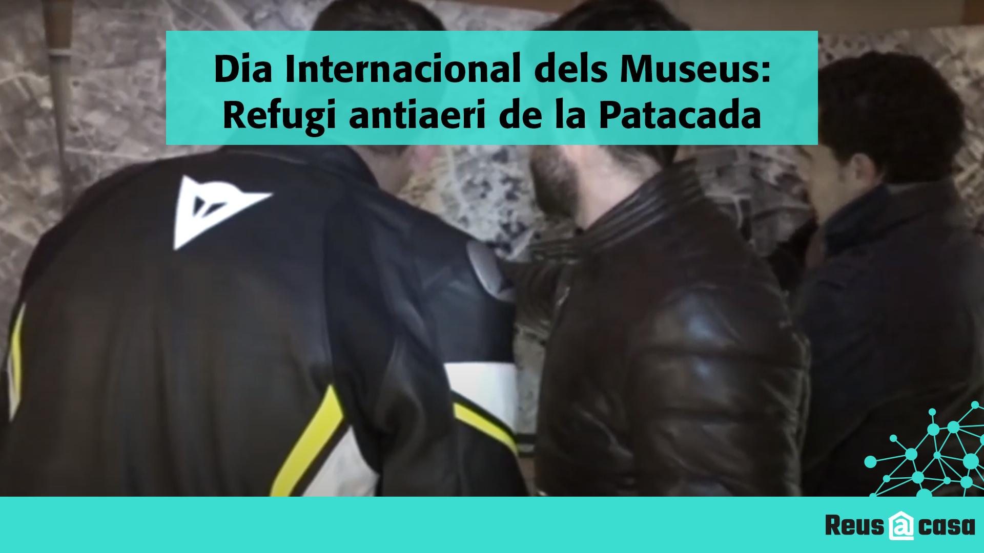Dia Internacional dels Museus: Refugi antiaeri de la Patacada