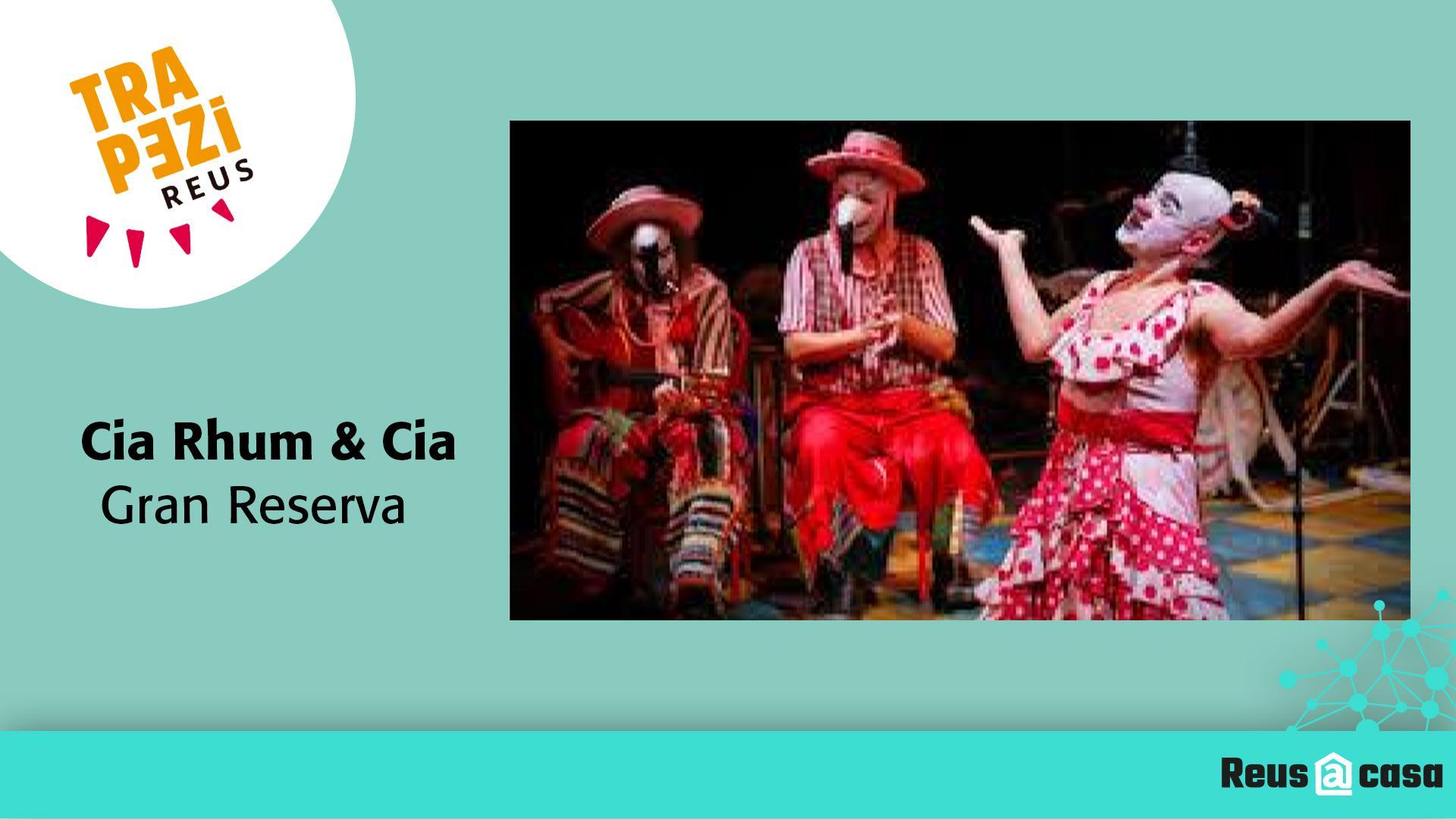 Fira Trapezi Reus: Cia Rhum & Cia – Gran Reserva