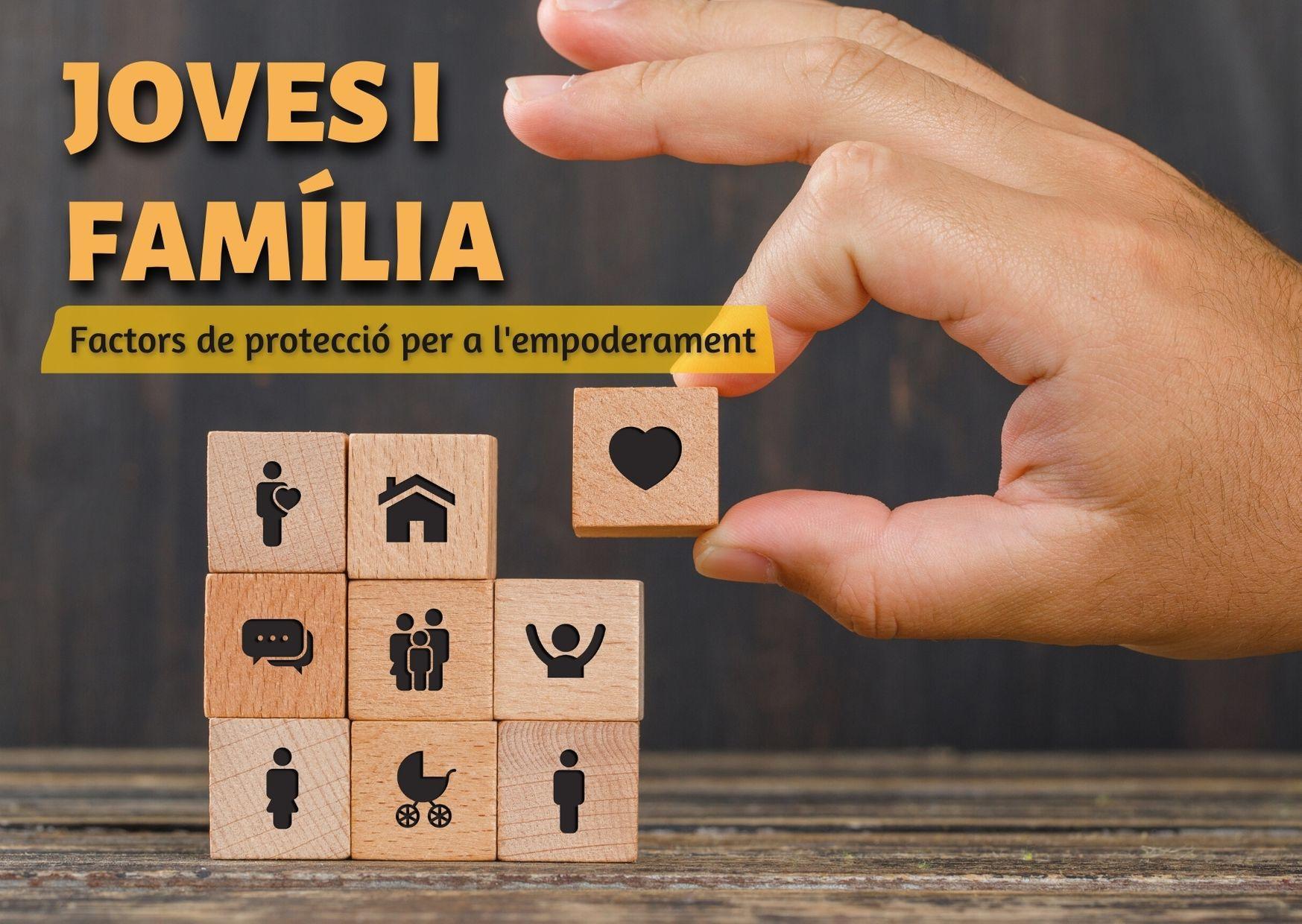Joves i família. Factors de protecció per a l'empoderament.