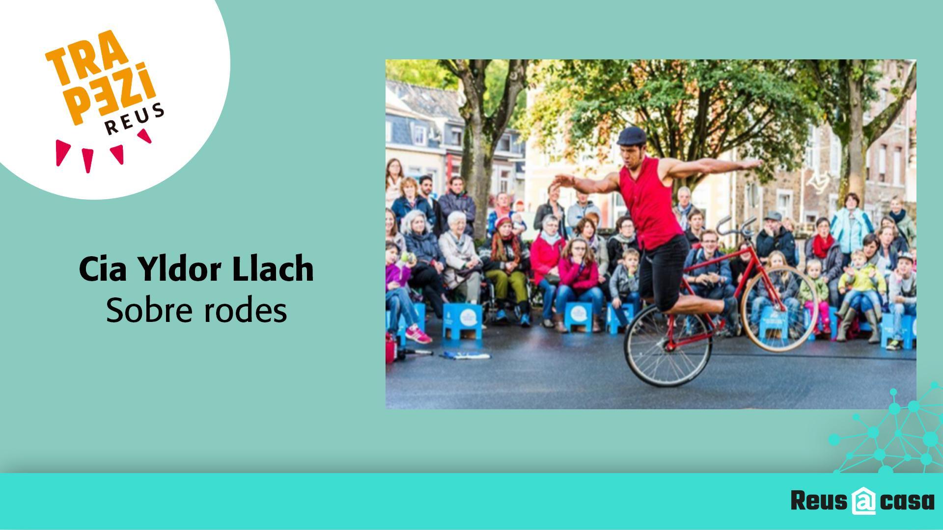 Fira Trapezi Reus: Cia Yldor Llach - Sobre rodes