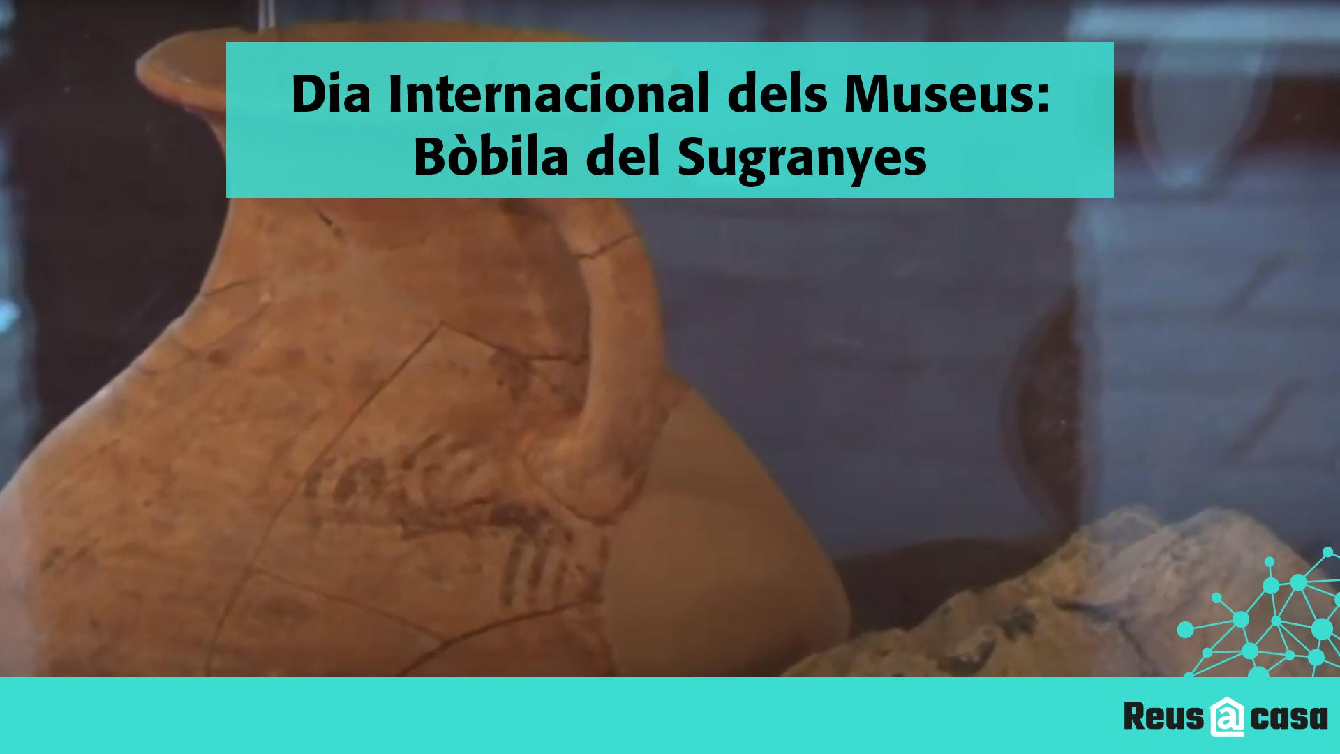 Dia Internacional dels Museus: Bòbila del Sugranyes
