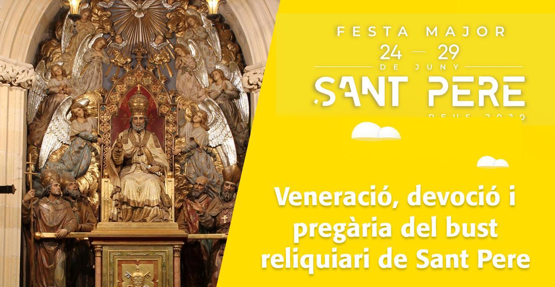 Sant Pere 2020: Veneració, devoció i pregària del bust reliquiari de Sant Pere, llevat de les hores de culte.