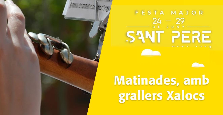 Sant Pere 2020:Matinades, a càrrec del grup de grallers Xalocs